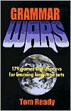 Grammar Wars: 179 Games and Improvs for Learning Language Arts