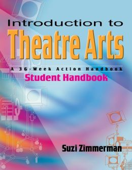 Introduction to Theatre Arts: A 36 Week Action Handbook