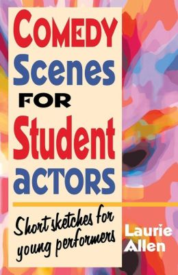 Comedy Scenes for Student Actors: Short sketches for young Performers