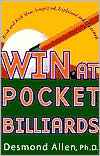 Win at Pocket Billiards: Bank and Kick Shots Simplified, Explained and Illustrated