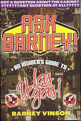 Ask Barney: An Insider's Guide to Las Vegas