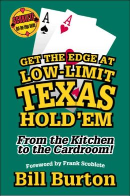 Get the Edge at Low-Limit Texas Hold'em: From the Kitchen to the Cardroom (Get-the-Edge Guides Series)