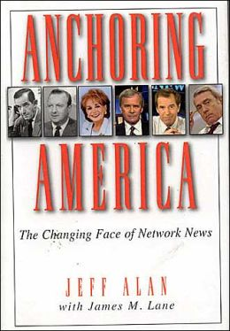 Anchoring America: The Changing Face of Network News