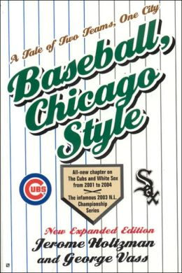 Baseball Chicago Style: A Tale of Two Teams, One City