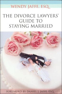 Divorce Lawyers' Guide to Staying Married