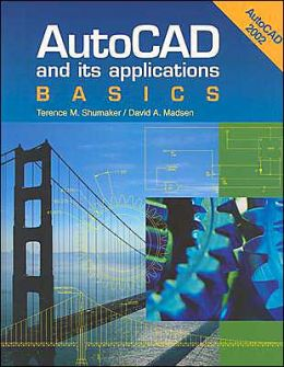 AutoCAD and Its Applications: Basics - AutoCAD 2002 Edition