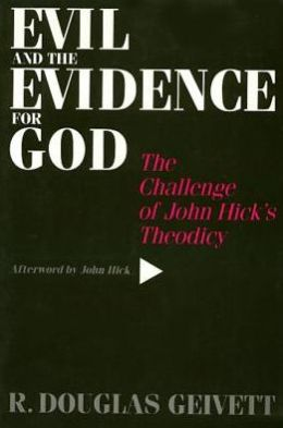 Evil and Evidence for God: The Challenge of John Hick's Theodicy
