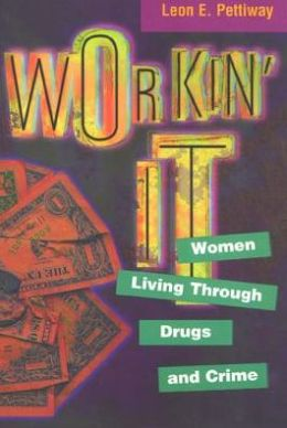 Workin' It: Women Living Through Drugs And Crime