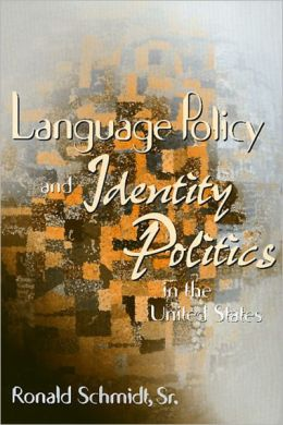 Language Policy and Identity Politics in the United States
