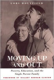 Moving up and out: Poverty,Education,and the Single Parent Family
