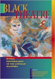 Black Theatre: Ritual Performance in the African Diaspora