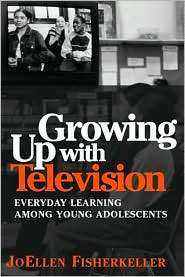 Growing Up with Television: Everyday Learning Among Young Adolescents