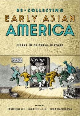 RE/Collecting Early Asian America (Asian American History and Culture Series): Essays in Cultural History