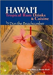 Hawaii's Tropical Rum Drinks and Cuisine by Don the Beachcomber