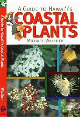 Guide to Hawaii's Coastal Plants