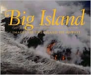 Big Island: Images of the Island of Hawaii