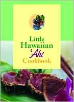 Little Hawaii Ahi Cookbook