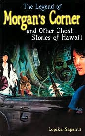 Legend of Morgan's Corner and Other Ghost Stories of Hawaii