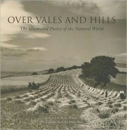 Over Vales and Hills: The Illustrated Poetry of the Natural World
