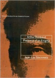 Arthur Rimbaud: Presence of an Enigma