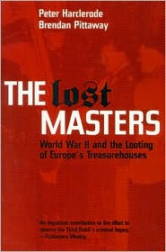 The Lost Masters: World War II and the Looting of Europe's Treasurehouses