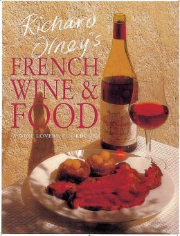 Richard Olney's French Wine and Food: A Wine Lover's Cookbook
