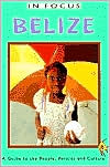 Belize: A Guide to the People, Politics, and Culture (In Focus Guides)