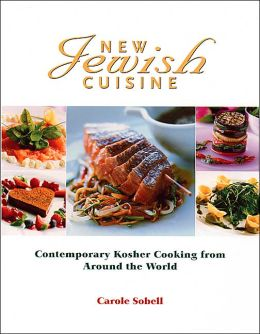 New Jewish Cuisine: Contemporary Kosher Cooking from around the World