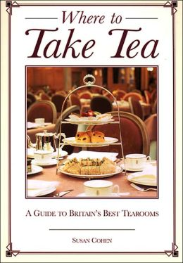 Where to Take Tea: A Guide to Britain's Best Tearooms