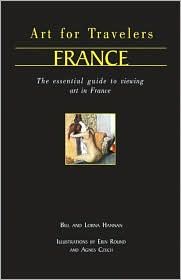 Art for Travellers France: The Essential Guide to Viewing Art in France