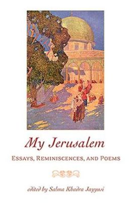 My Jerusalem: Essays, Reminiscences, and Poems
