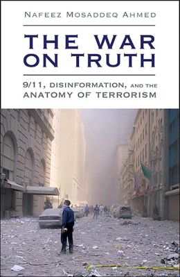 The War on Truth: 9/11, Disinformation and the Anatomy of Terrorism