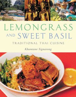 Lemongrass and Sweet Basil: Traditional Thai Cuisine