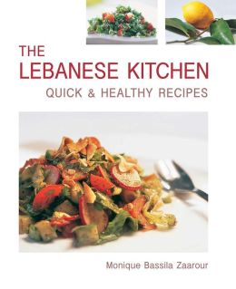 The Lebanese Kitchen: Quick and Healthy Recipes