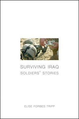 Surviving Iraq: Soldiers' Stories