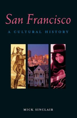 San Francisco: A Cultural History