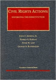 Civil Rights Actions:Enforcing the Constitution