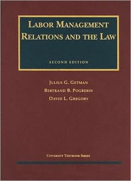 Labor Management Relations and the Law, 1999