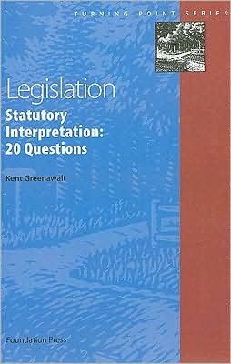 Legislation:Statutory Interpretation: Twenty Questions