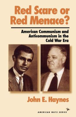 Red Scare or Red Menace?: American Communism and Anticommunism in the Cold War Era