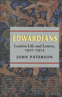 The Edwardians: London Life and Letters, 1901-1914