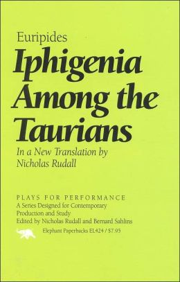 Iphigenia Among the Taurians (Iphigenia in Tauris) (Plays for Performance Series)