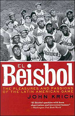 El Beisbol: The Pleasures and Passions of the Latin American Game