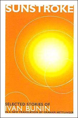 Sunstroke: Selected Stories of Ivan Bunin