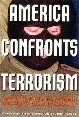 America Confronts Terrorism: Understanding the Danger and How to Think about It
