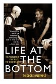 Book Cover Image. Title: Life At The Bottom, Author: Theodore Dalrymple