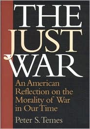Just War: An American Reflection on the Morality of War in Our Time