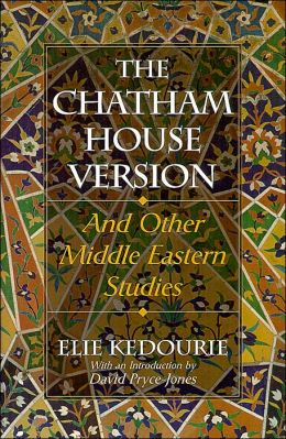 Chatham House Version: And Other Middle Eastern Studies