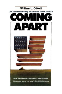 Coming Apart: An Informal History of America in the 1960's