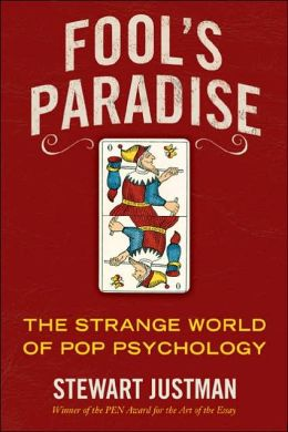 Fool's Paradise: The Unreal World of Pop Psychology